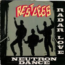 "Restless - Neutron Dance, Love Attack c/w Radar love, Educate Yourself (12"" E.P)"